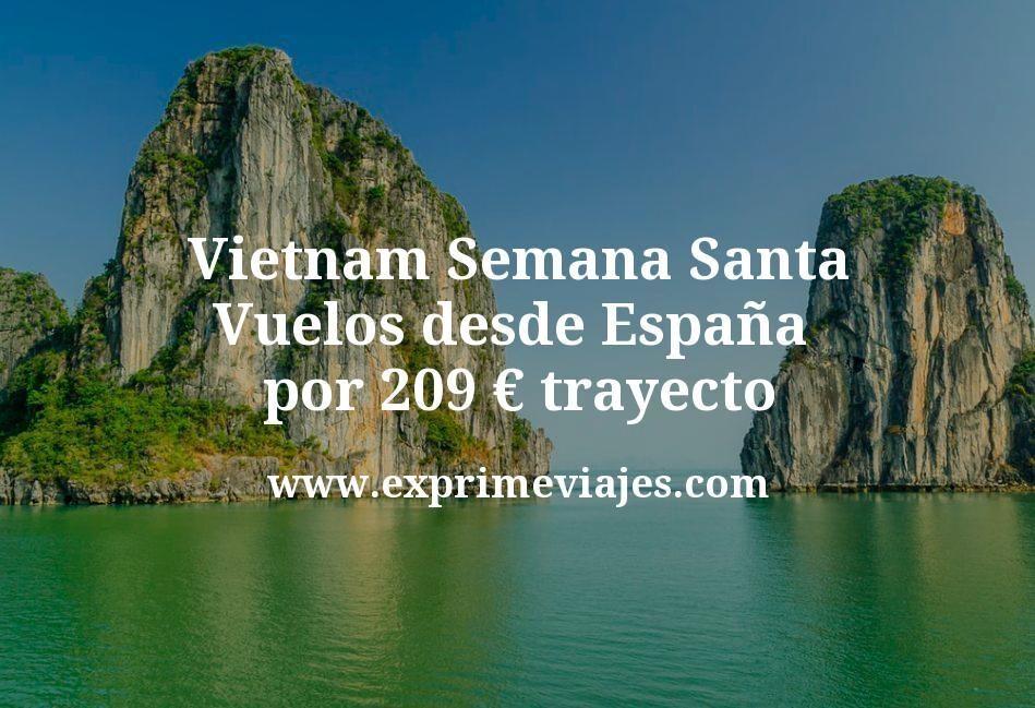 ¡Chollo! Vietnam Semana Santa: Vuelos desde España por 209euros trayecto