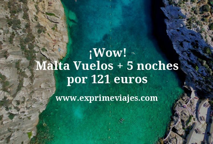 ¡Wow! Malta: Vuelos + 5 noches por 121euros