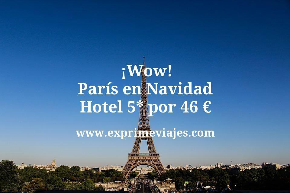 ¡Wow! París en Navidad: Hotel 5* por 46€ p.p/noche