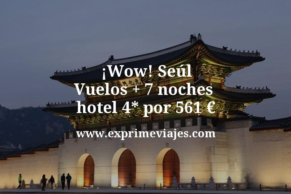 ¡Wow! Seúl: Vuelos + 7 noches hotel 4* por 561euros