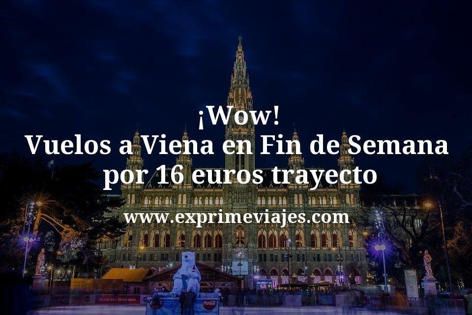 ¡Wow! Vuelos a Viena en Fin de Semana por 16€ trayecto