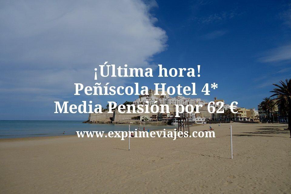 ¡Última Hora! Peñíscola: Hotel 4* Media Pensión por 32€ p.p/noche
