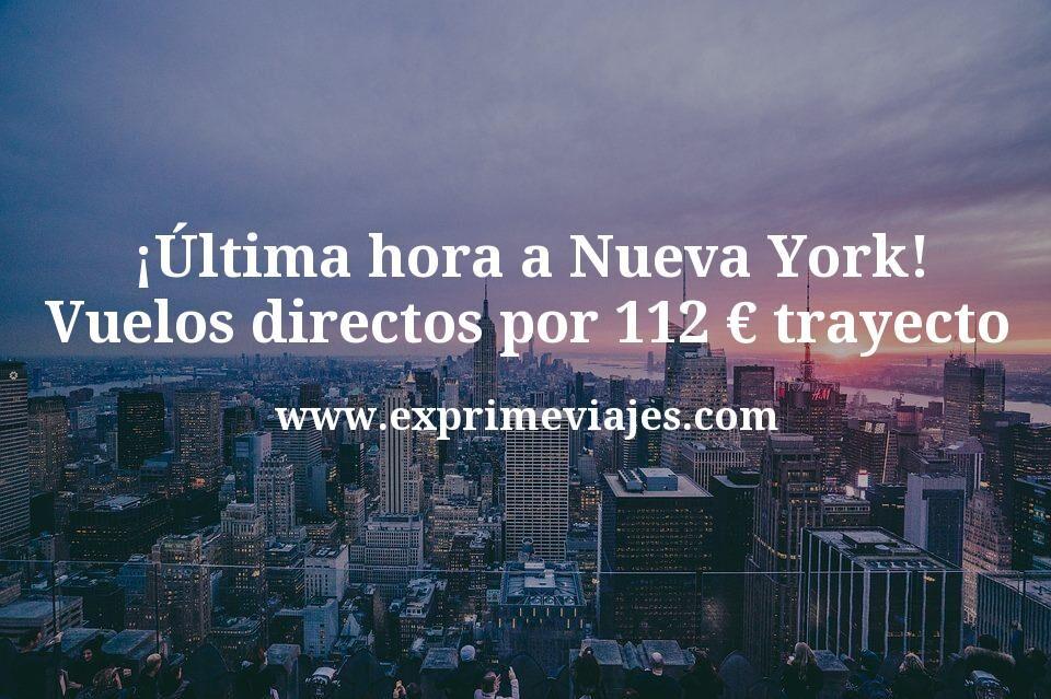 ¡Última hora! Vuelos directos a Nueva York por 112€ trayecto
