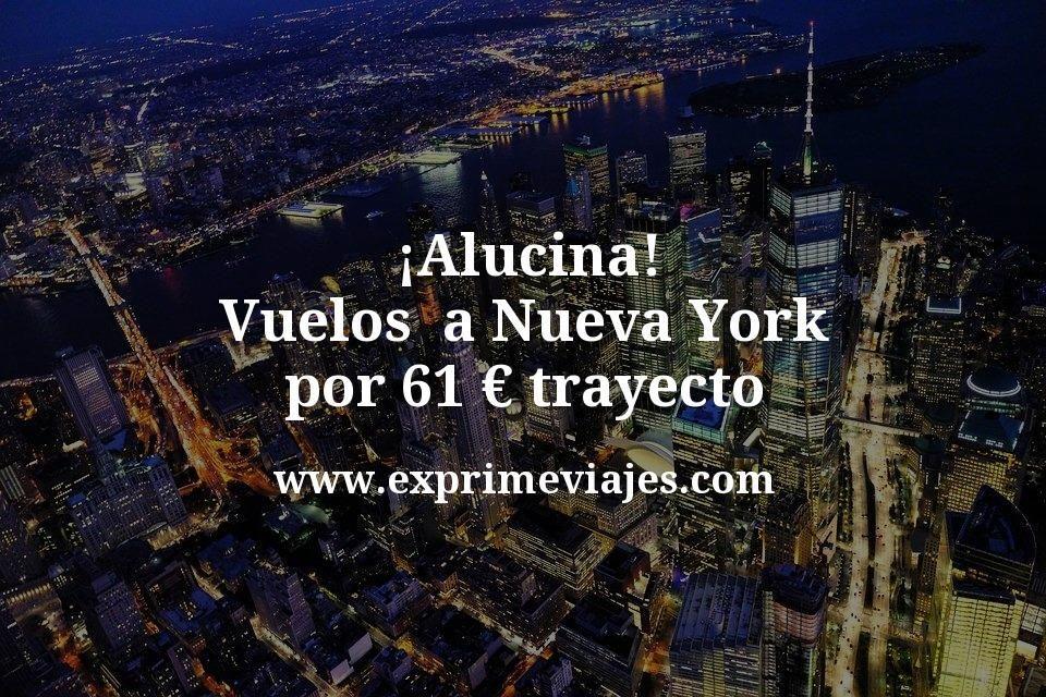 ¡Alucina! Vuelos a Nueva York por 61euros trayecto