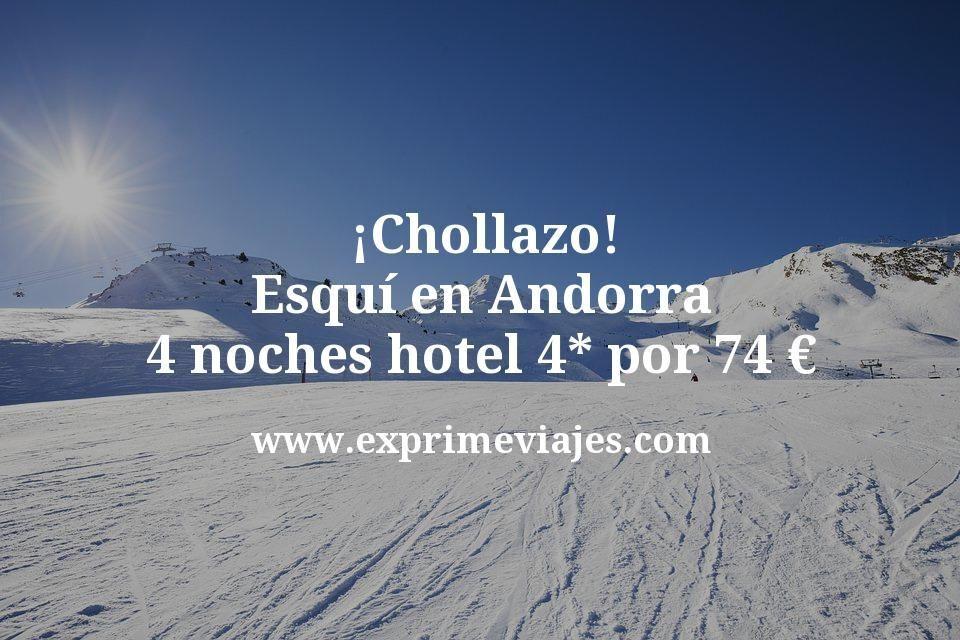 ¡Chollazo! Esquí en Andorra: 4 noches hotel 4* por 74€ p.p