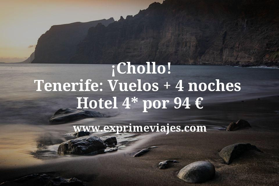 ¡Chollo! Tenerife: Vuelos + 4 noches hotel 4* por 94euros