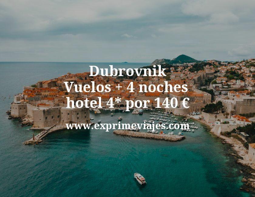 Dubrovnik: Vuelos + 4 noches hotel 4* por 140euros
