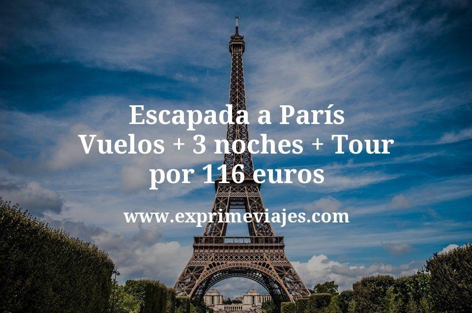 Escapada a París: Vuelos + 3 noches + Tour por 116euros