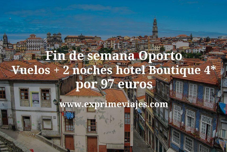 Fin de semana Oporto: Vuelos + 2 noches hotel Boutique 4* por 97euros