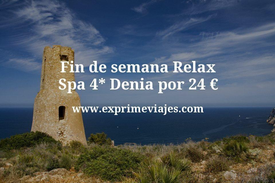 Fin de semana Relax: Spa 4* Denia por 24€ p.p/noche