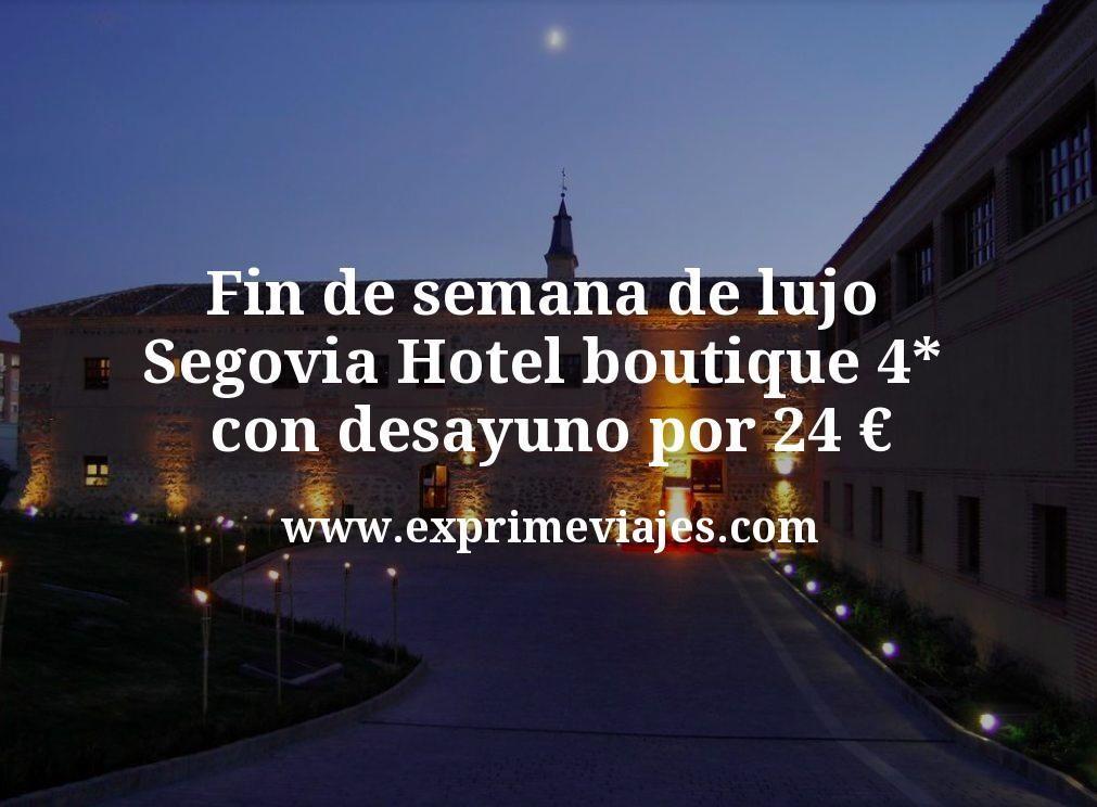 Fin de semana de lujo en Segovia: Hotel boutique 4* con desayuno por 24€