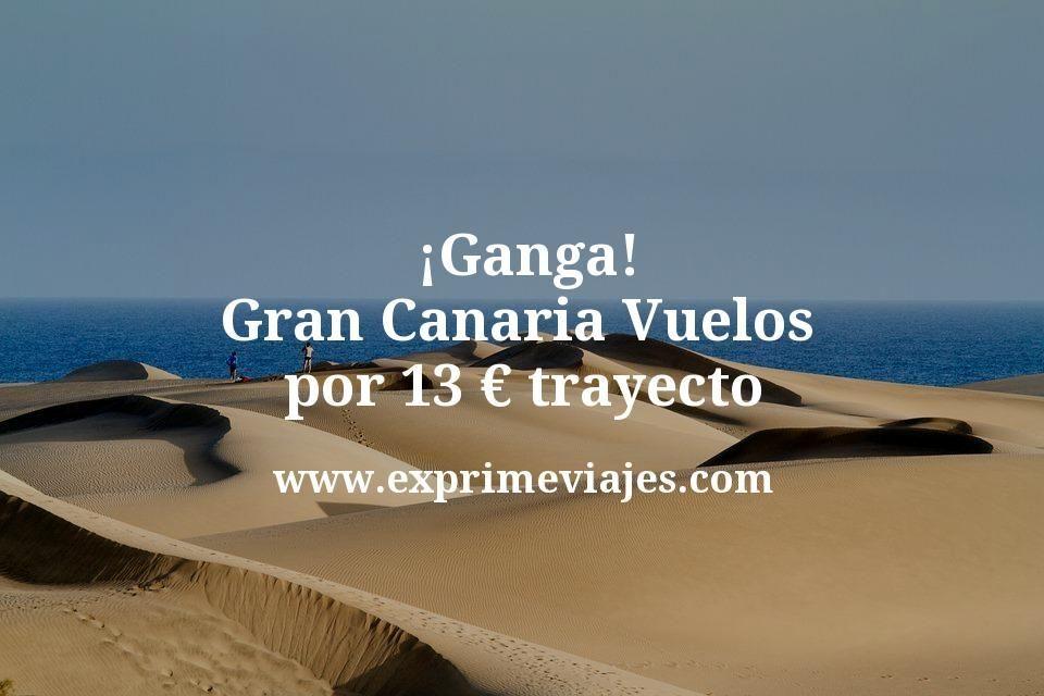 ¡Ganga! Gran Canaria: Vuelos por 13euros trayecto