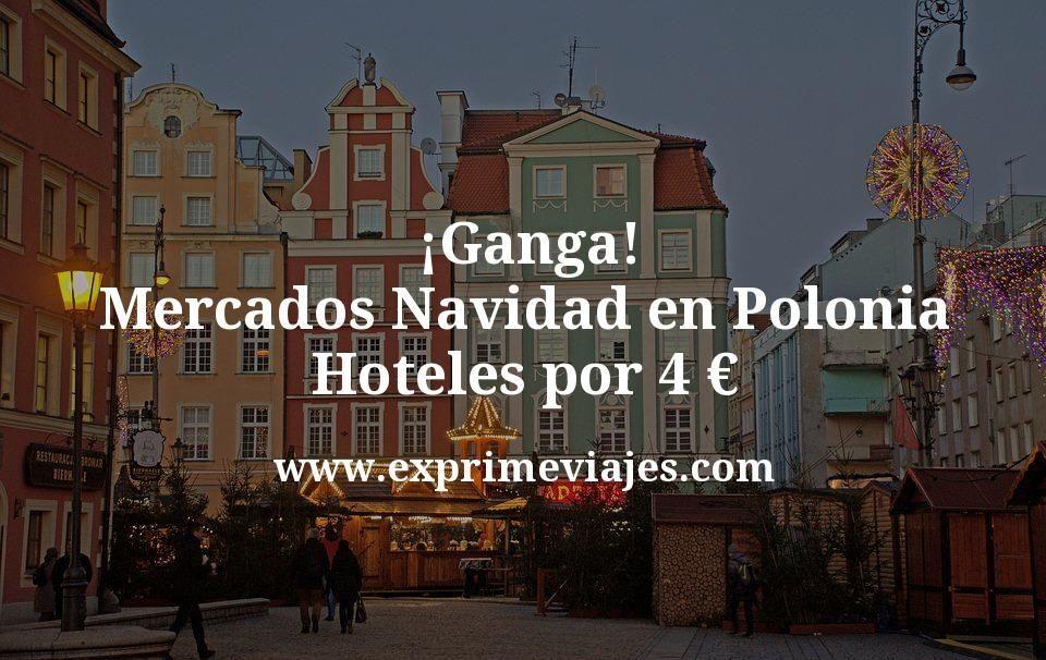 ¡Ganga! Mercados de Navidad en Polonia: Hoteles por 4euros