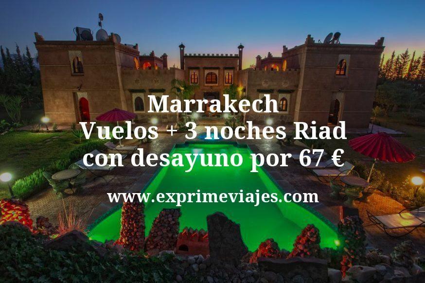¡Chollazo! Marrakech: Vuelos + 3 noches Riad con desayuno por 67euros
