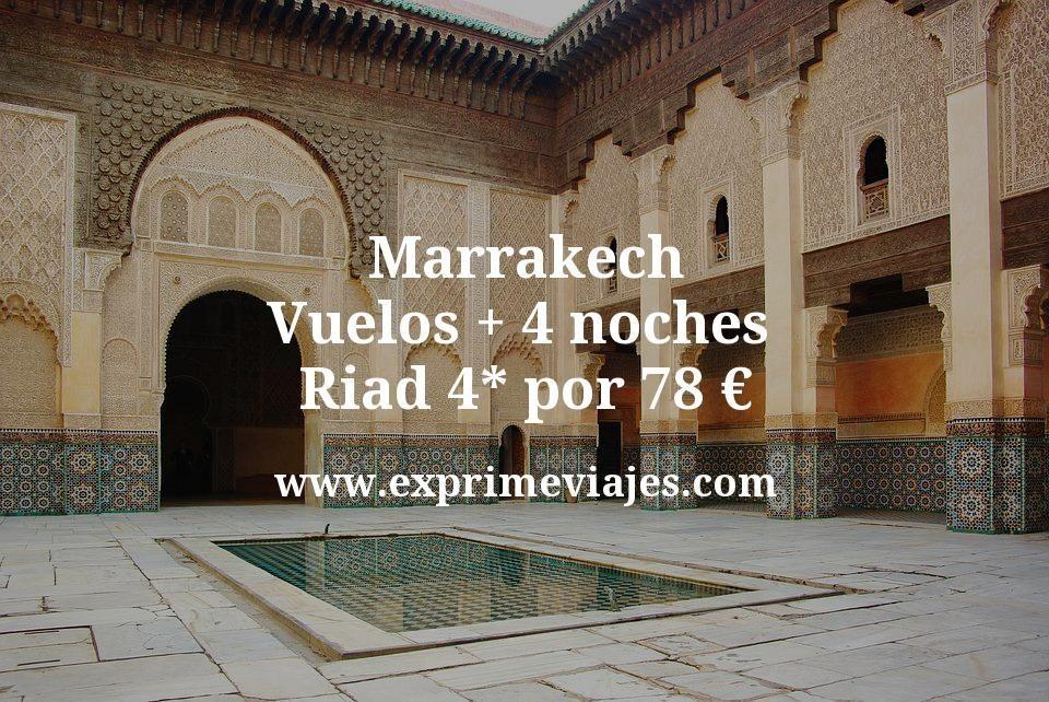 ¡Wow! Marrakech: Vuelos + 4 noches Riad 4* por 78euros