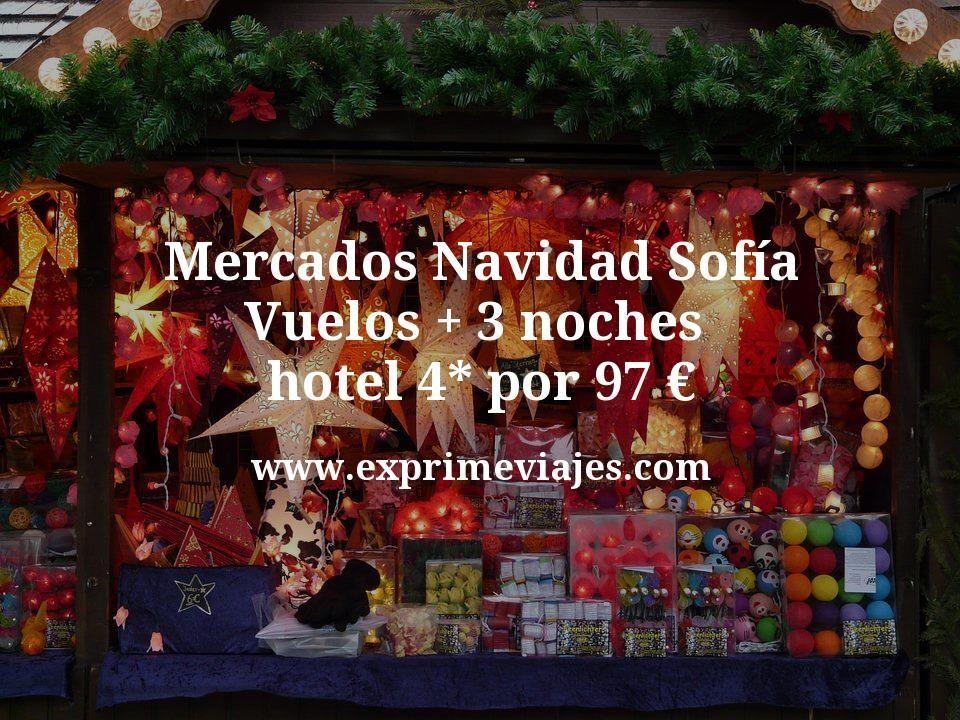 Mercados Navidad  en Sofía: Vuelos + 3 noches hotel 4* por 97euros