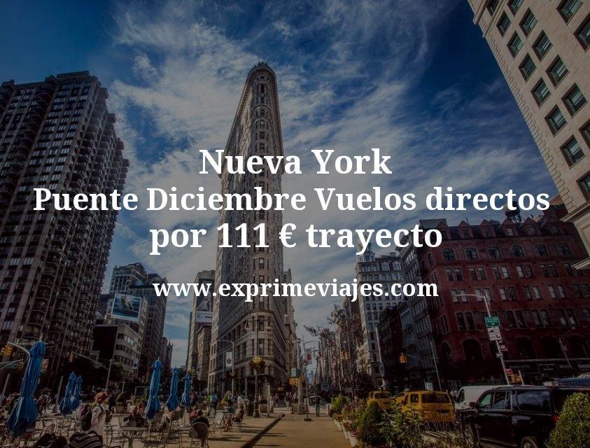 ¡Chollo! Nueva York Puente Diciembre: Vuelos directos por 111euros trayecto