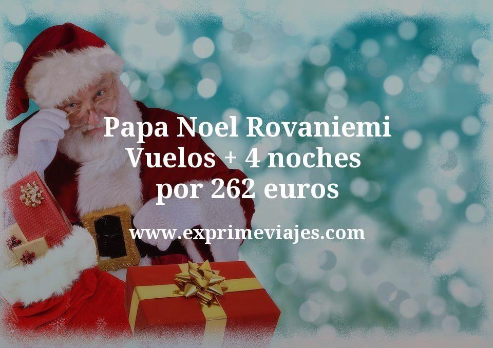¡Wow! Papa Noel Rovaniemi: Vuelos + 4 noches por 262euros