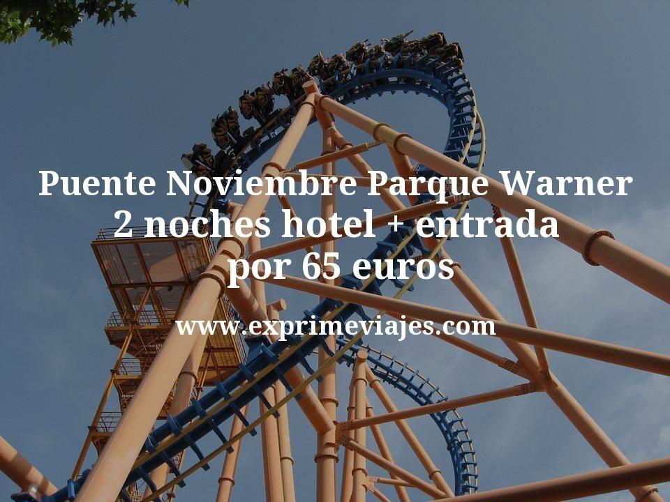 Puente Noviembre Parque Warner: 2 noches hotel + entrada por 65euros