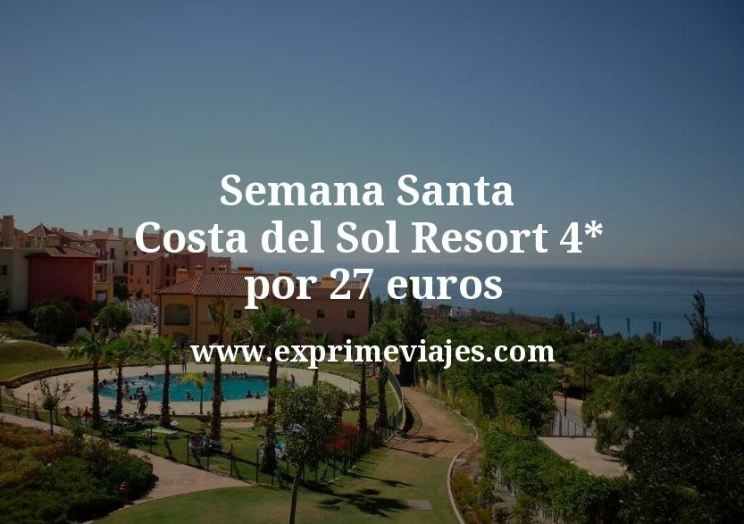 Semana Santa Costa del Sol: Resort 4* por 27€ p.p/noche
