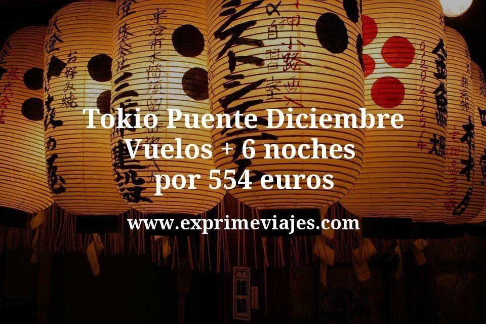 ¡Chollo! Tokio Puente Diciembre: Vuelos + 6 noches por 554euros