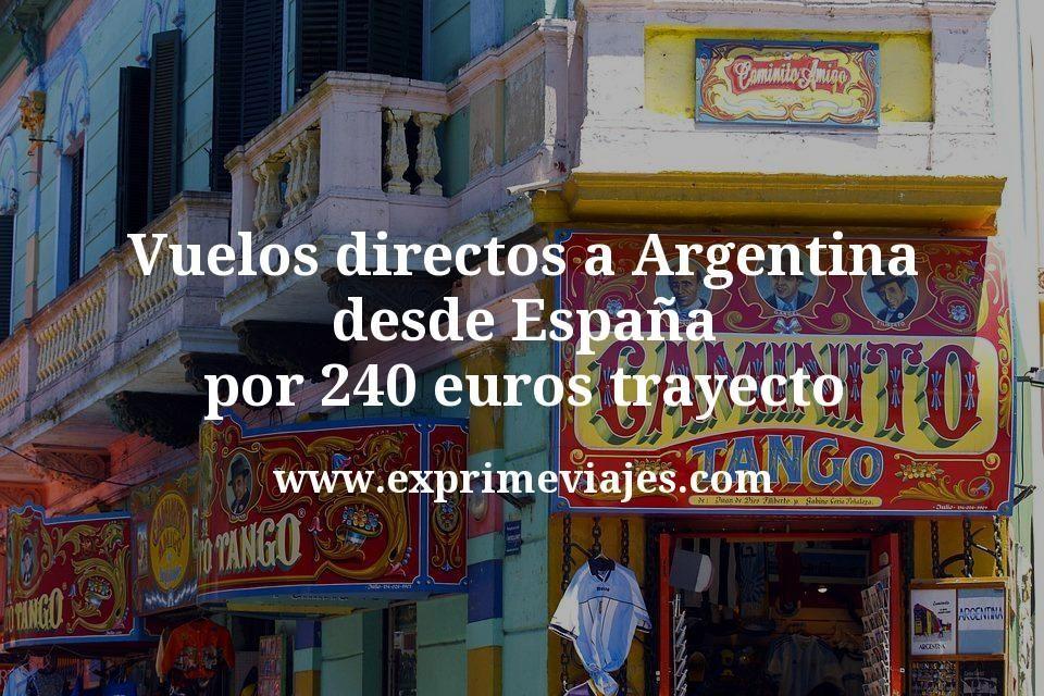¡Chollo! Vuelos directos a Argentina desde España por 240euros trayecto