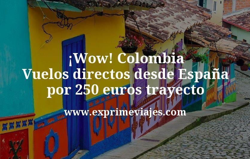 ¡Wow! Colombia: Vuelos directos desde España por 250euros trayecto