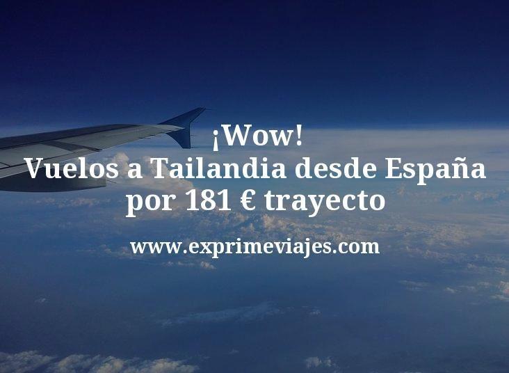¡Wow! Vuelos a Tailandia desde España por 181€ trayecto