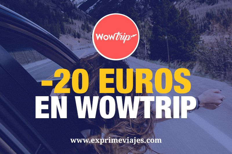 20euros de descuento en WowTrip para tu viaje sorpresa
