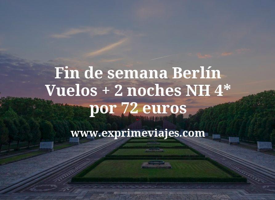Fin de semana Berlín: Vuelos + 2 noches NH 4* por 72euros