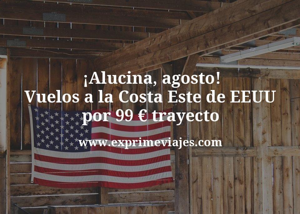 ¡Alucina! Costa Este EEUU en agosto por 99€ trayecto