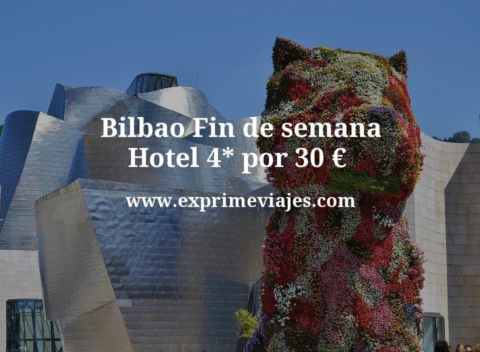 Bilbao Fin de semana hotel 4* por 30€ p.p/noche