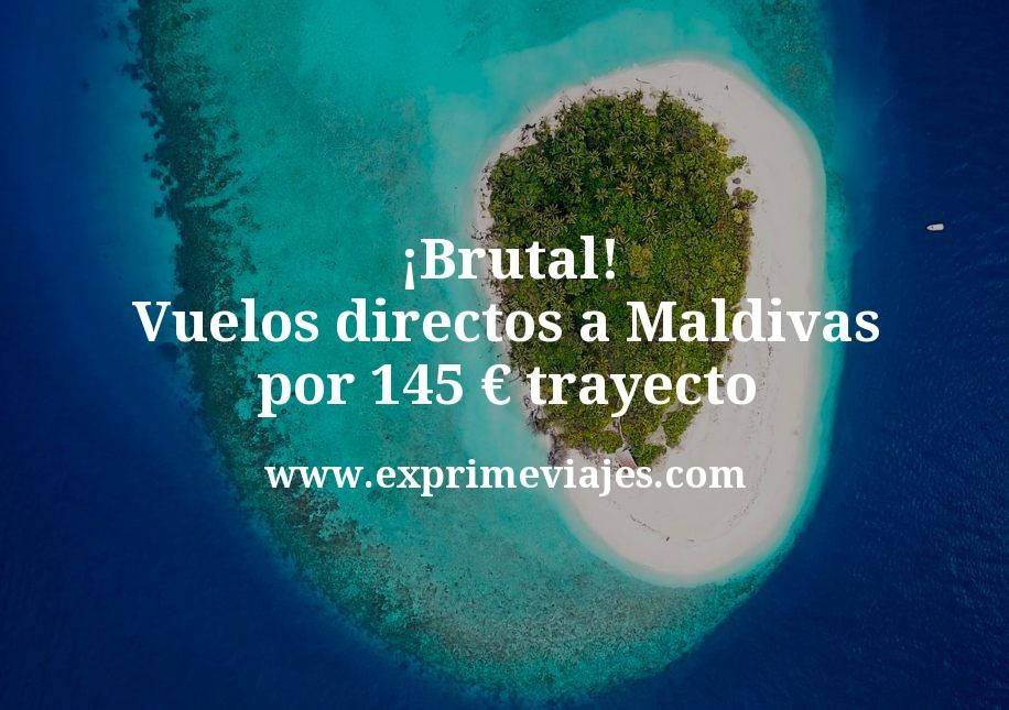 ¡Brutal! Vuelos directos a Maldivas por 145euros trayecto