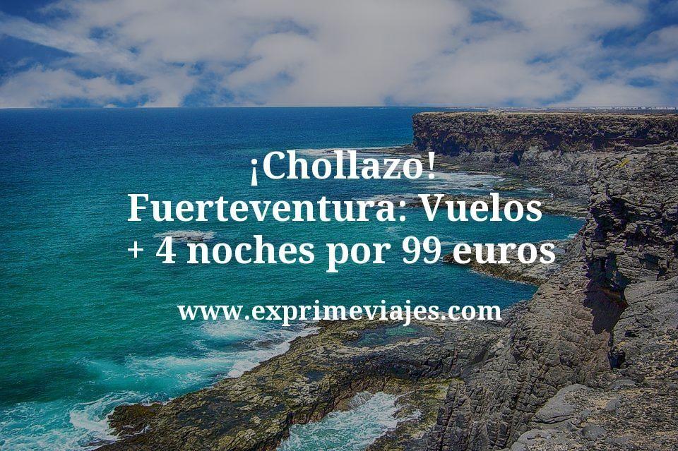 ¡Chollazo! Fuerteventura: Vuelos + 4 noches por 99euros