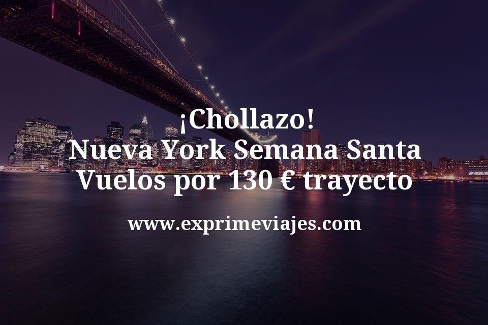 ¡Chollazo! Nueva York en Semana Santa: Vuelos por 130euros trayecto
