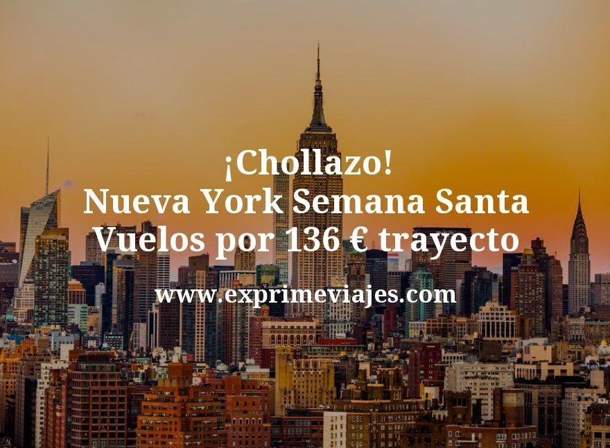 ¡Chollazo! Nueva York en Semana Santa: Vuelos por 136euros trayecto