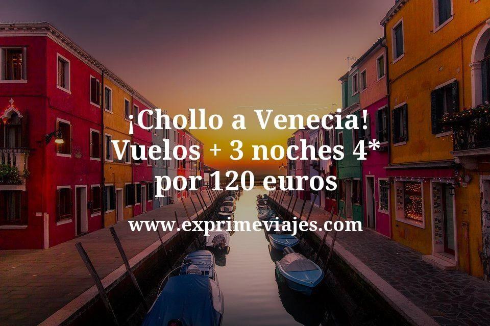 ¡Chollo! Venecia centro: vuelos + 3 noches por 120euros