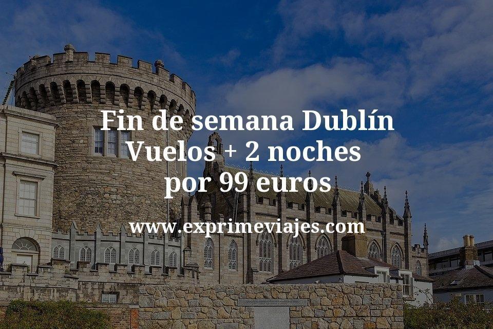 Fin de semana Dublín: Vuelos + 2 noches por 99euros