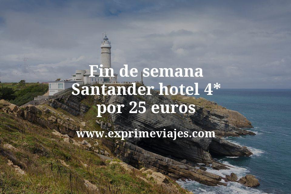 Fin de semana Santander: Hotel 4* por 25€ p.p/noche