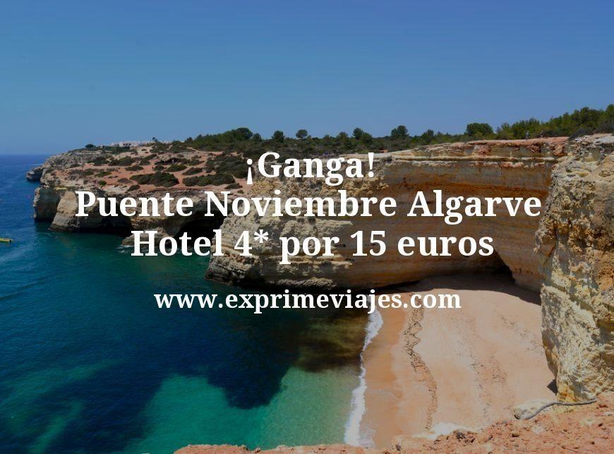 ¡Ganga! Puente Noviembre Algarve: Hotel 4* por 15€ p.p/noche