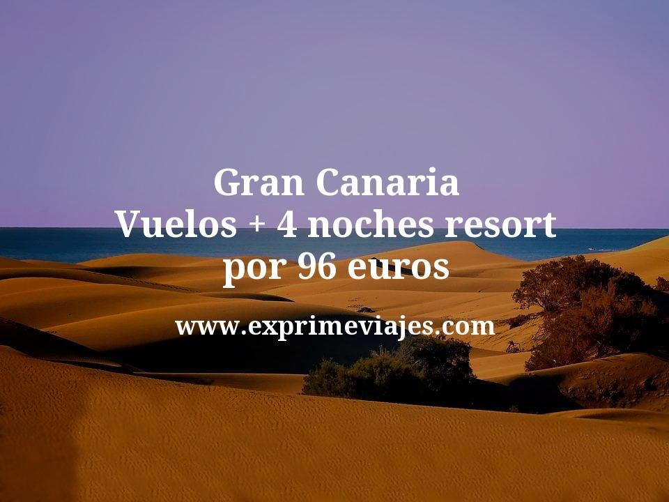 ¡Chollo! Gran Canaria: Vuelos + 4 noches resort por 96euros
