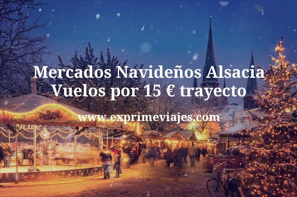 Mercados Navideños Alsacia: Vuelos por 15euros trayecto
