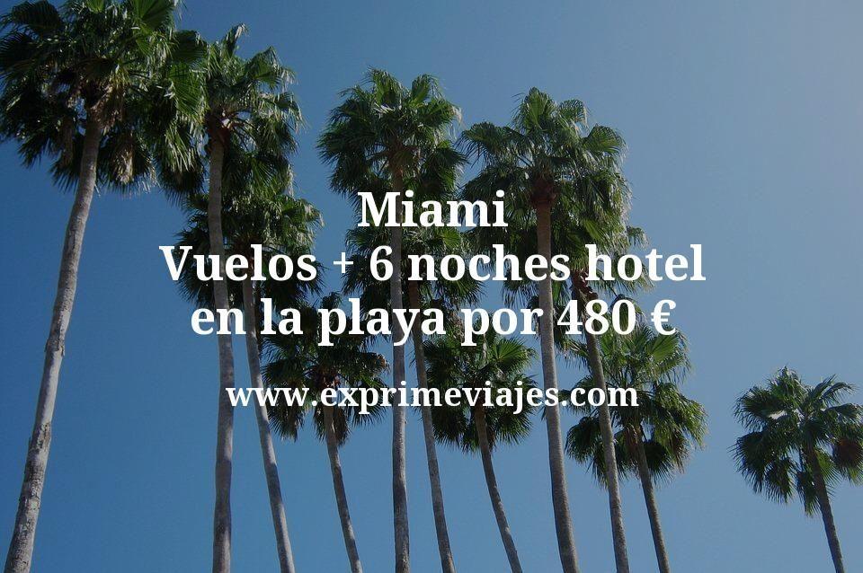 ¡Chollo! Miami: Vuelos + 6 noches hotel en la playa por 480euros