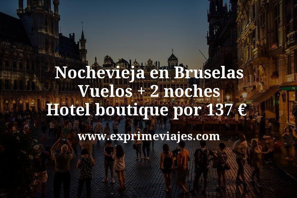 Nochevieja en Bruselas: Vuelos + 2 noches hotel boutique por 137euros