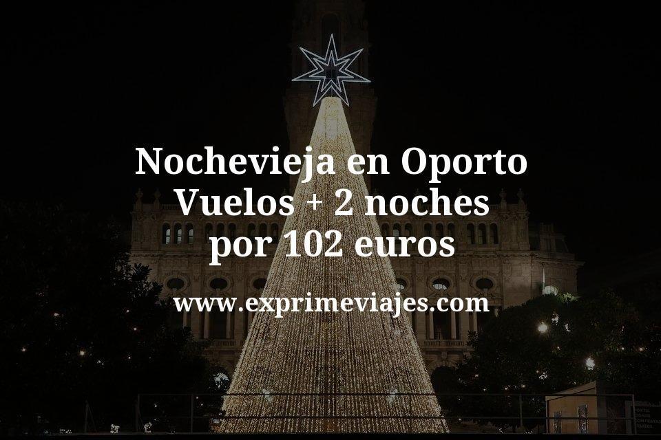 Nochevieja en Oporto: Vuelos + 2 noches por 102euros