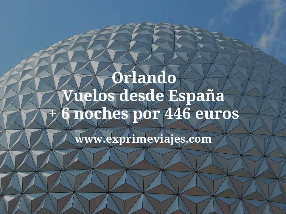 ¡Wow! Orlando: Vuelos desde España + 6 noches por 446euros