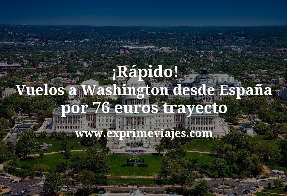 ¡Rápido! Vuelos a Washington desde España por 76euros trayecto