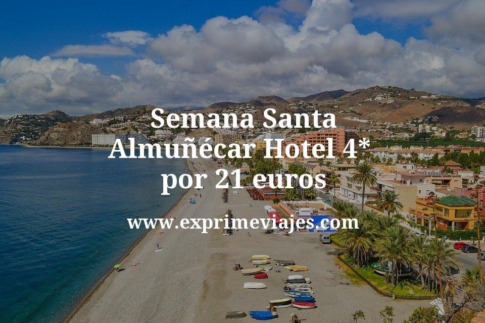 ¡Wow! Semana Santa Almuñécar: Hotel 4* por 21€ p.p/noche