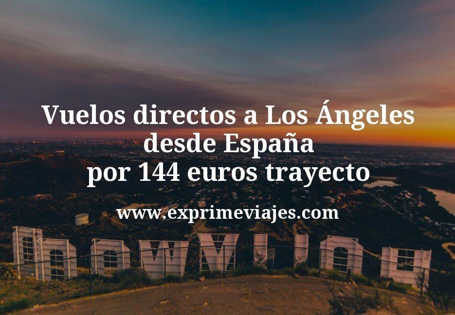 ¡Chollo! Vuelos directos a Los Ángeles desde España por 144euros trayecto