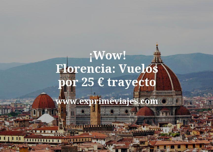 ¡Wow! Florencia: Vuelos por 25euros trayecto